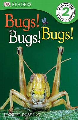 Bugs! Bugs! Bugs! By Dussling, Jennifer