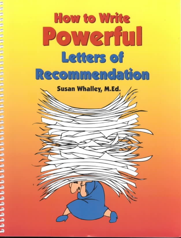 How to Write Powerful Letters of Recommendation By Whalley, Susan